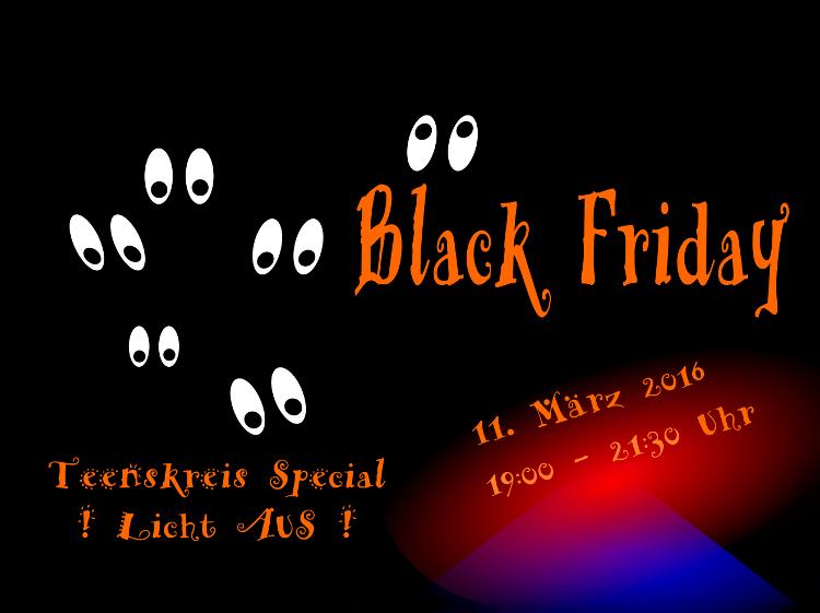Teenskreis Spezial : Black Friday - Einladung für den 11. März um 19:00 Uhr