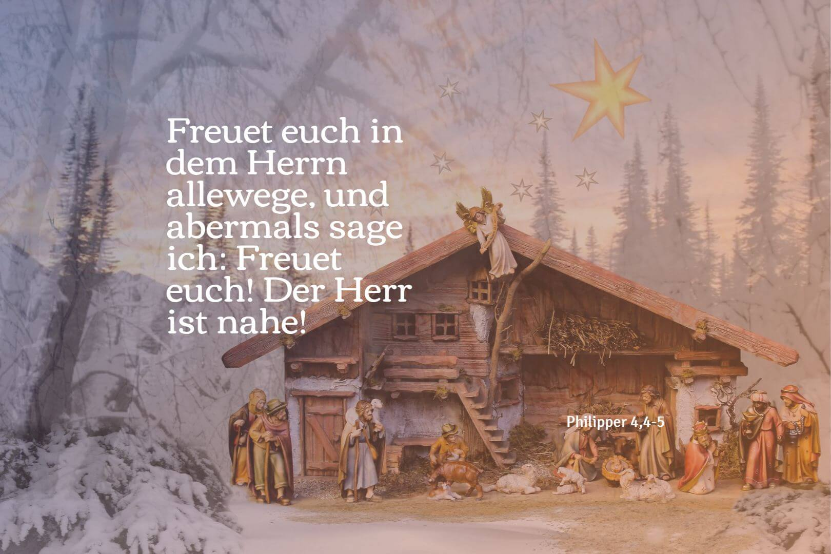 Freuet euch in dem Herrn allewege, und abermals sage ich: Freuet euch! Der Herr ist nahe! - Philipper 4,4-5